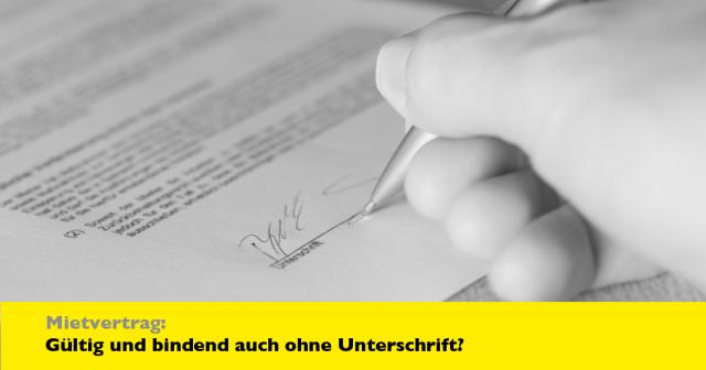 Mietvertrag: Gültig und wirksam auch ohne Unterschrift?